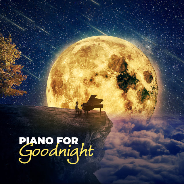Piano for Goodnight: Instrumental Music for Sleep 2019