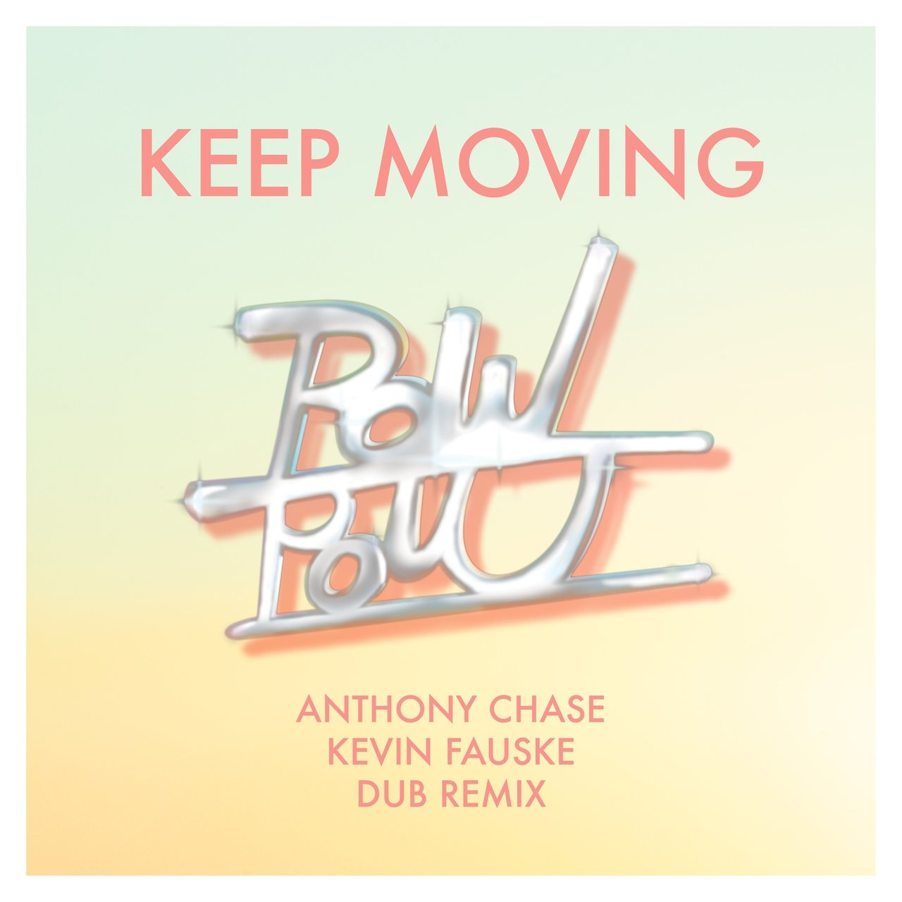 Keep Moving (Anthony Chase & Kevin Fauske Dub Remix)