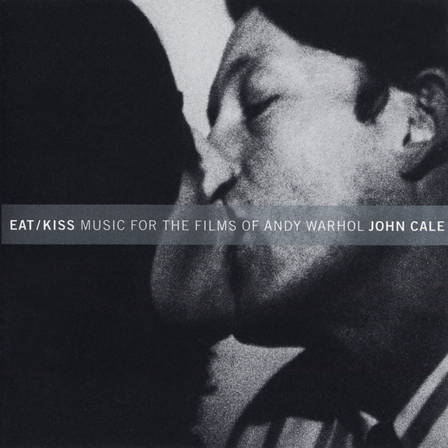 Eat / Kiss: Music For The Films By Andy Warhol