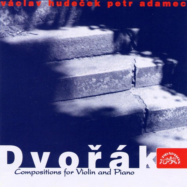 Dvořák: Compositions for Violin and Piano