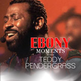 Ebony Moments with Teddy Pendergrass