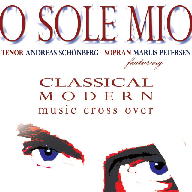 O Sole Mio - Classical & Modern Music Cross Over