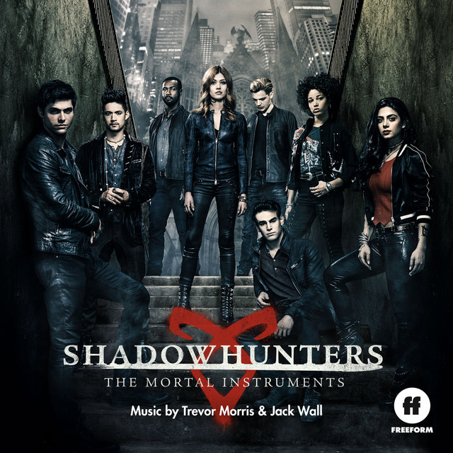 Shadowhunters: The Mortal Instruments (Original Television Series Soundtrack)