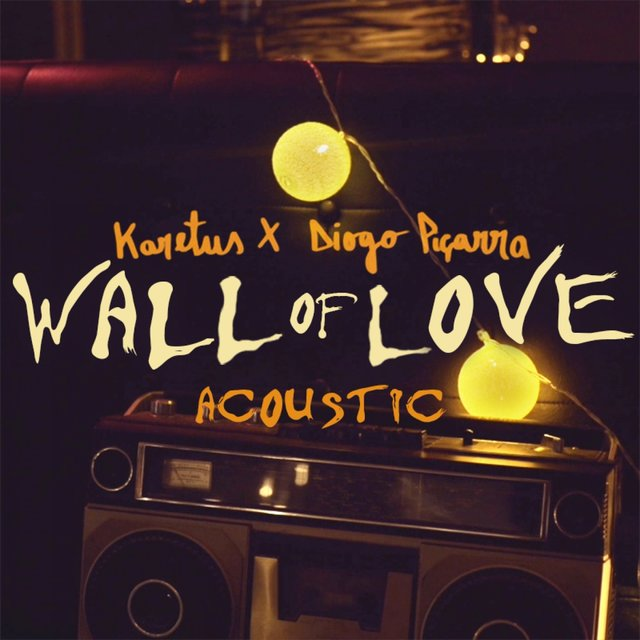 Wall of Love (feat. Diogo Piçarra) [Acoustic]