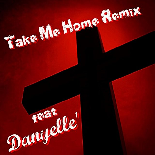 Take Me Home (Remix) [feat. Danyelle']