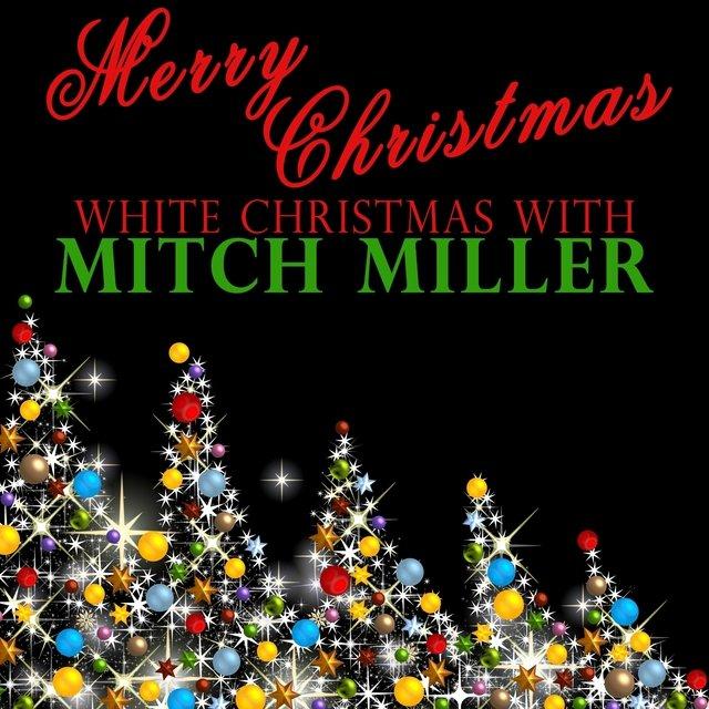 merry christmas white christmas with mitch miller