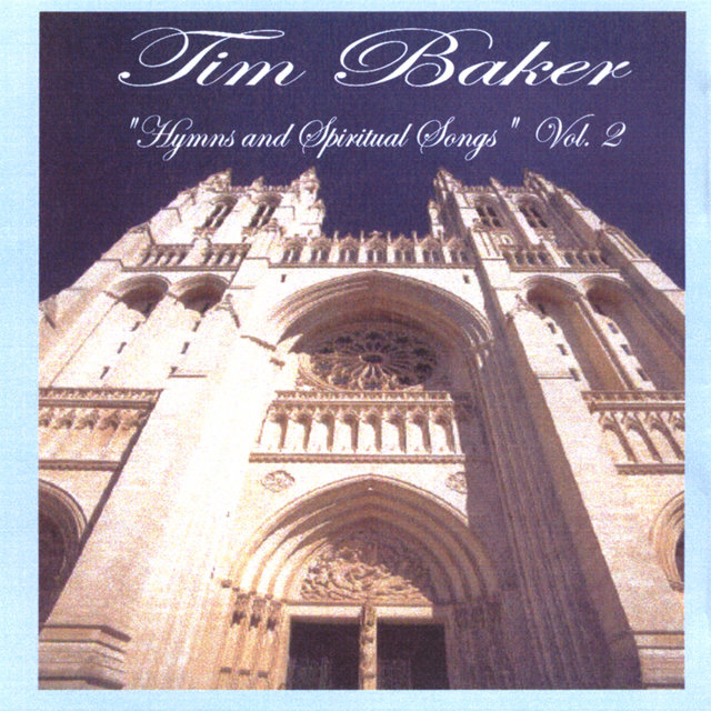 d6f220858 TIDAL  Listen to Hymns And Spiritual Songs Vol 2 by Tim Baker on TIDAL
