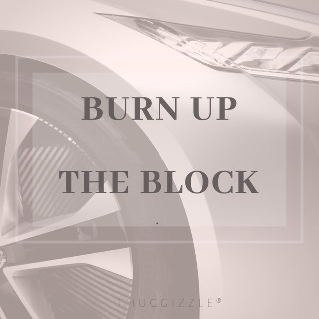 Burn Up the Block