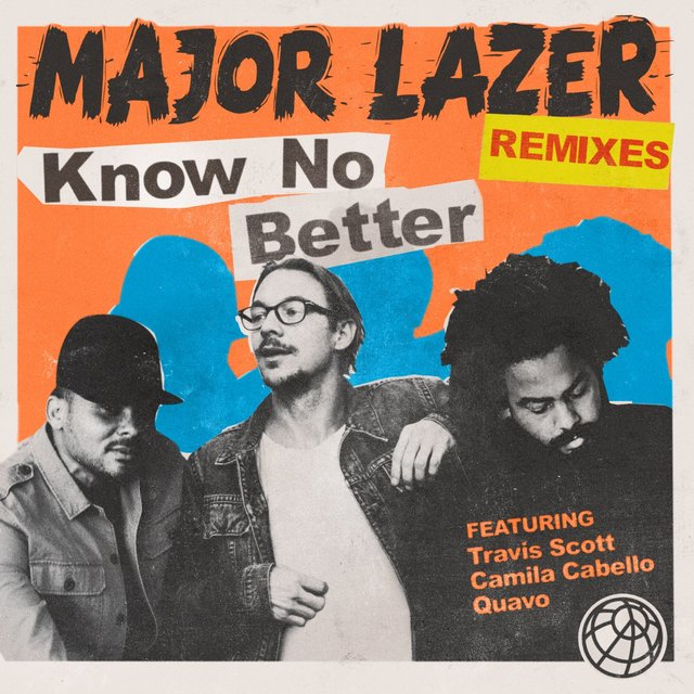 Know No Better (feat. Travis Scott, Camila Cabello & Quavo) [Remixes]