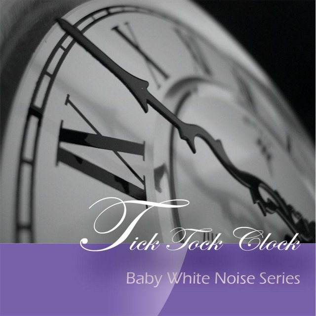 Tick Tock Clock (Baby White Noise Series)