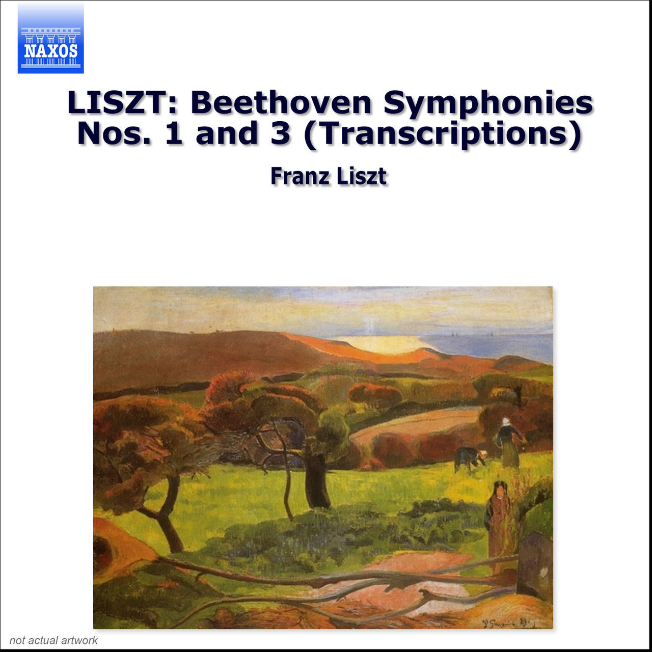 Liszt: Beethoven Symphonies Nos. 1 and 3 (Transcriptions)