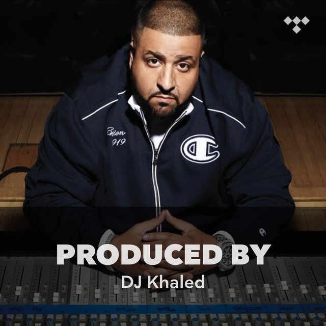 Produced By: DJ Khaled