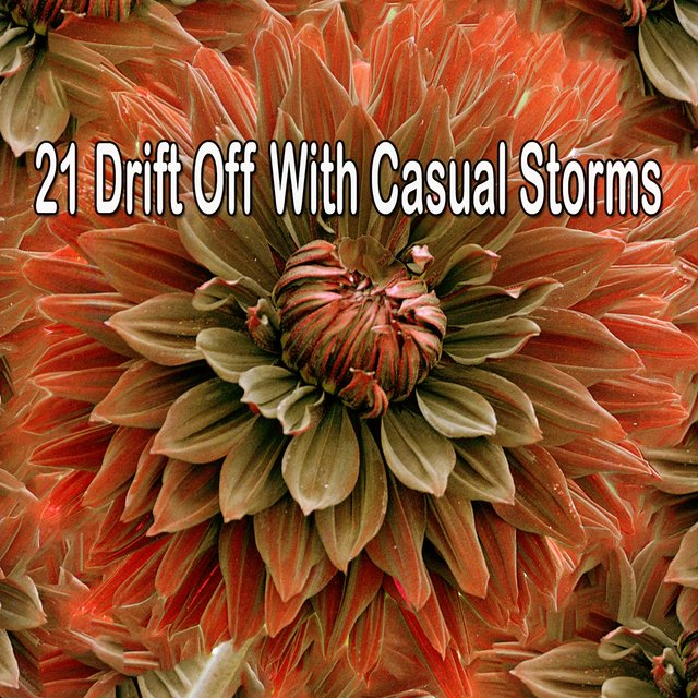 21 Drift Off with Casual Storms