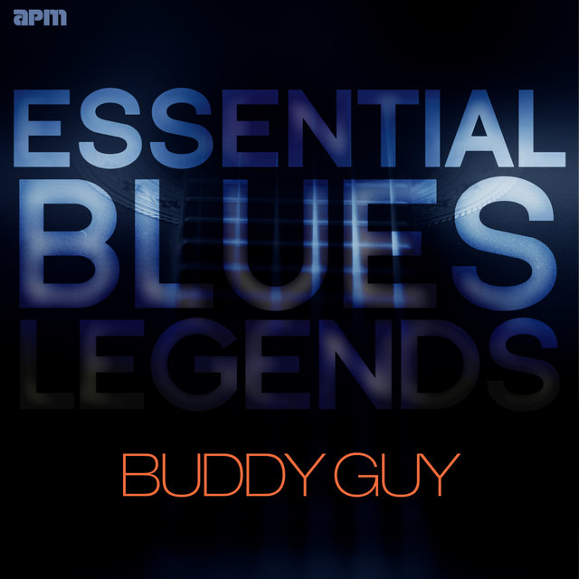 Essential Blues Legends - Buddy Guy
