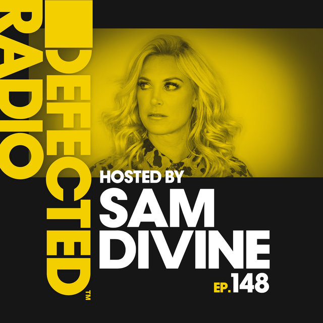 Defected Radio Episode 148 (hosted by Sam Divine)