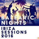 Balearic Nights (Ibiza Sessions 2016)