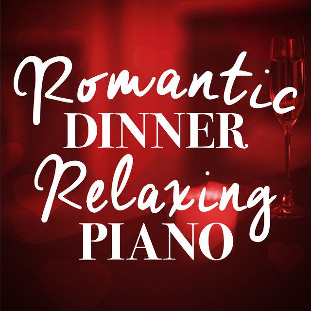 Romantic Dinner: Relaxing Piano