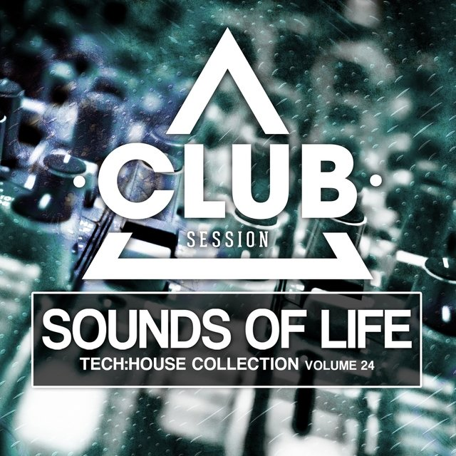 Sounds of Life - Tech:House Collection, Vol. 24