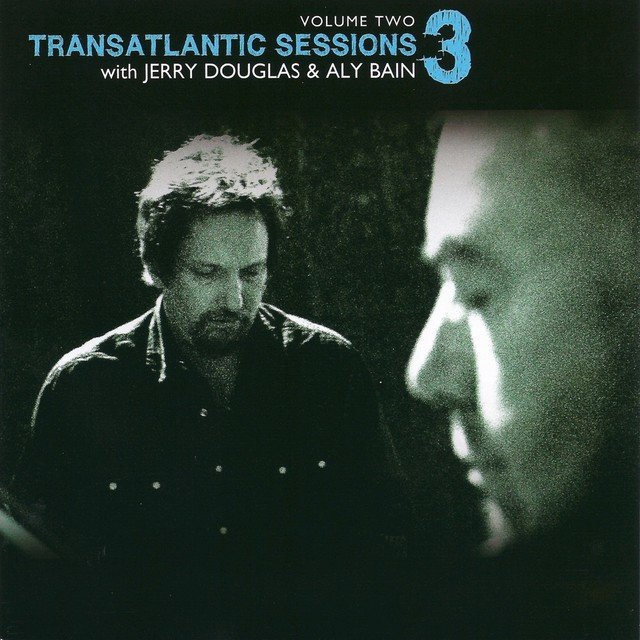 Transatlantic Sessions - Series 3: Volume Two