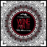 Wine Pon It (feat. Kranium, Mellowquence, Howard D & StoneBwoy)