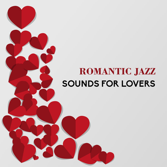Romantic Jazz Sounds for Lovers