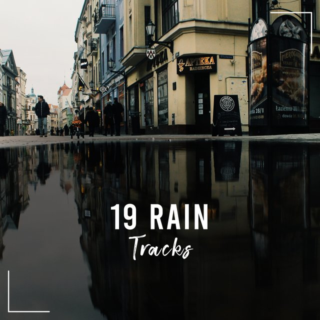 19 Rain Tracks - Soothing and Relaxing for a Good Night's Sleep