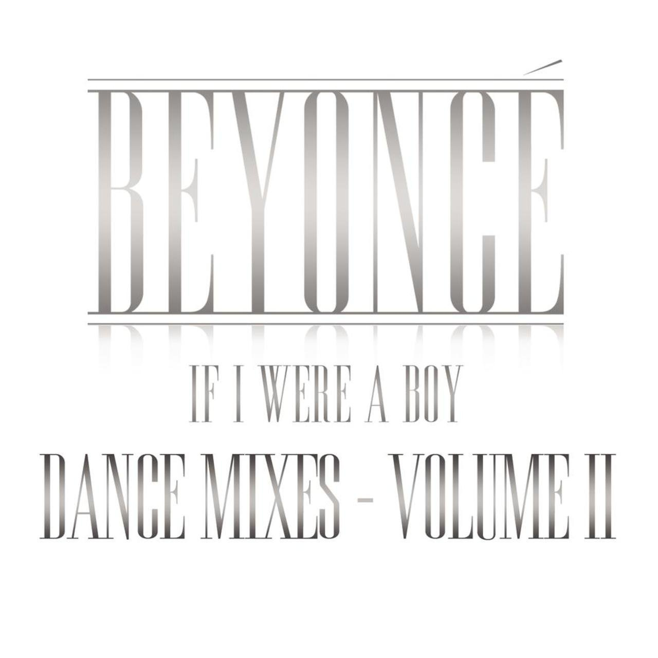 If I Were A Boy - Dance Mixes - Volume II