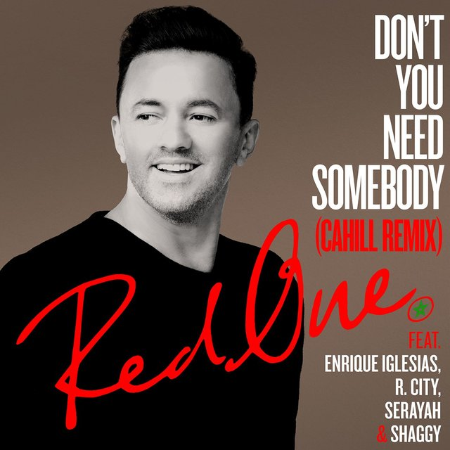 Don't You Need Somebody (feat. Enrique Iglesias, R. City, Serayah & Shaggy) [Cahill Remix]