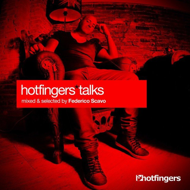 Hotfingers Talks (Mixed & Selected By Federico Scavo)