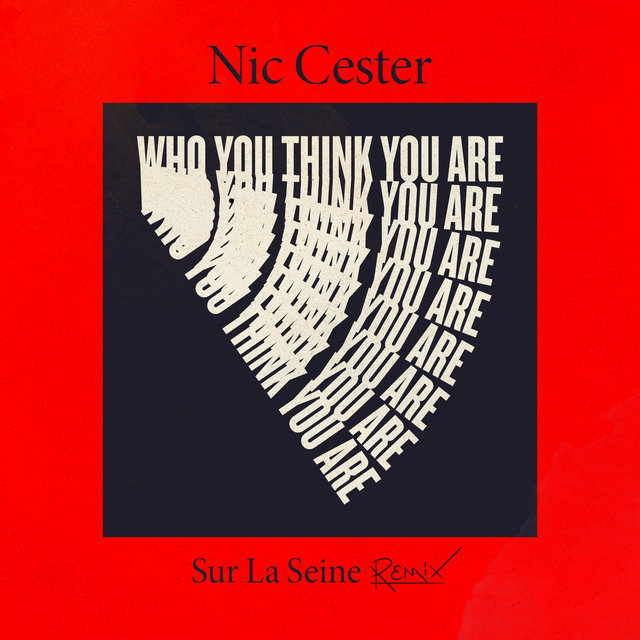 Who you think you are [Sur La Seine Remix]