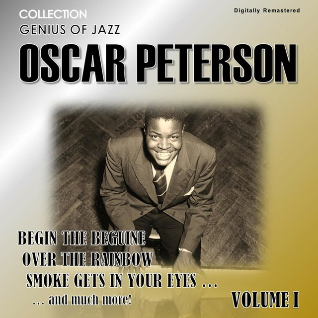 Genius of Jazz - Oscar Peterson, Vol. 1 (Digitally Remastered)