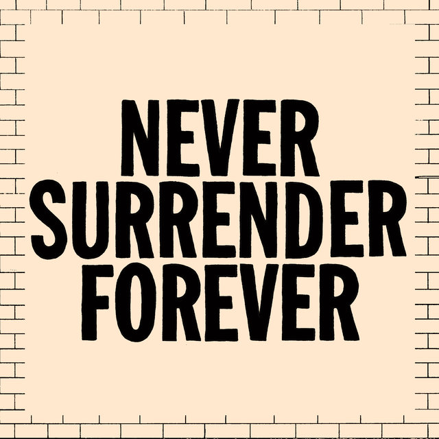 Never Surrender Forever