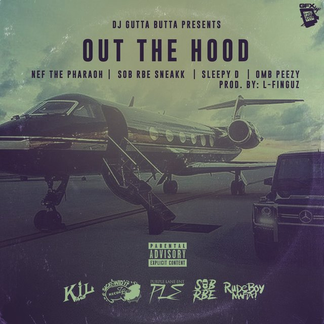 Out the Hood (feat. Nef the pharaoh, Omb peezy, Sleepy d & RBE Sneakk)