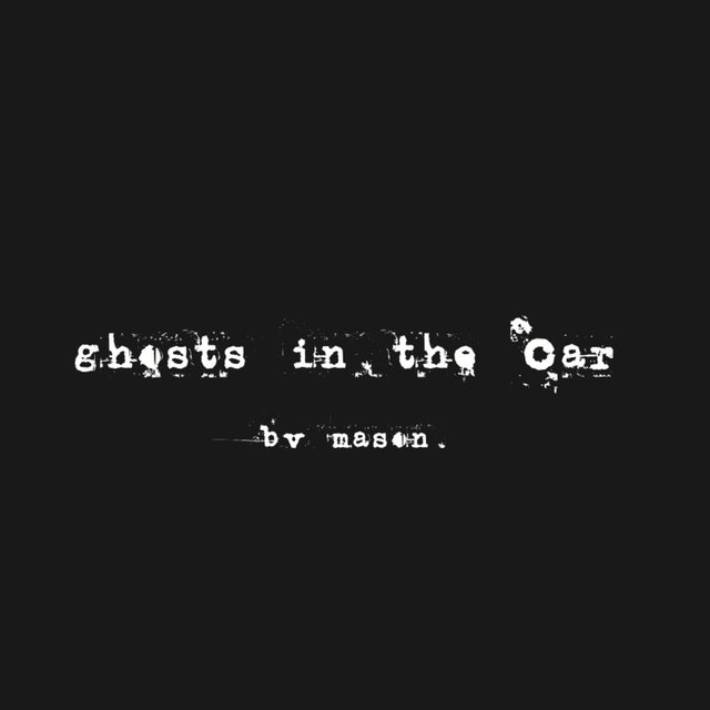 Ghosts in the Car
