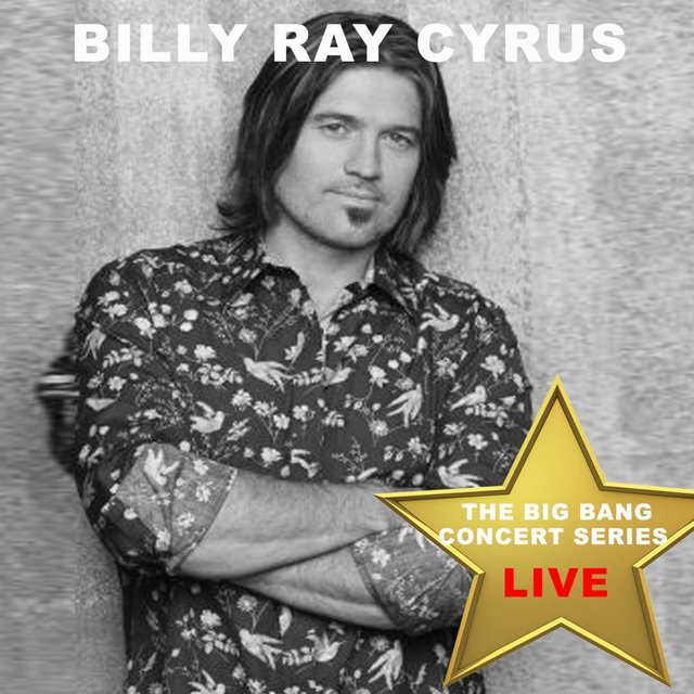 Big Bang Concert Series: Billy Ray Cyrus (Live)