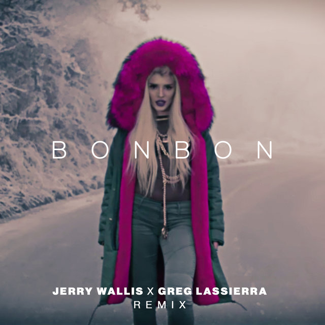 Bonbon (Jerry Wallis x Greg Lassierra Remix)