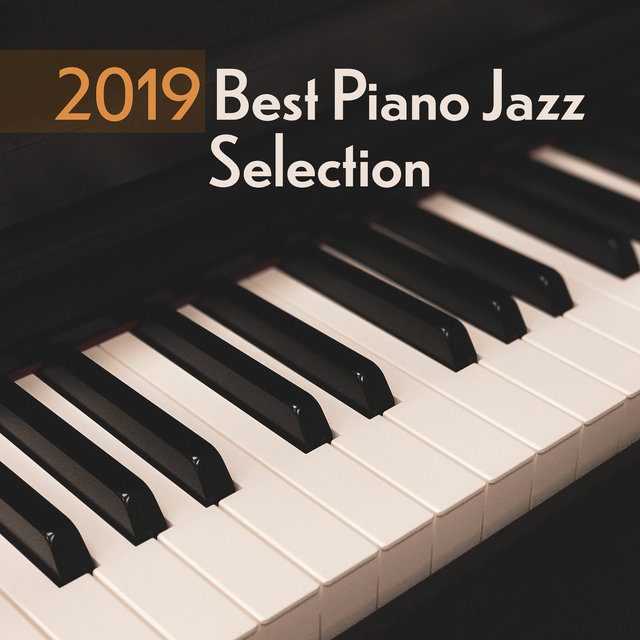 2019 Best Piano Jazz Selection