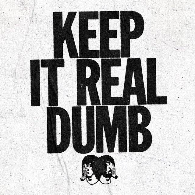 Keep It Real Dumb