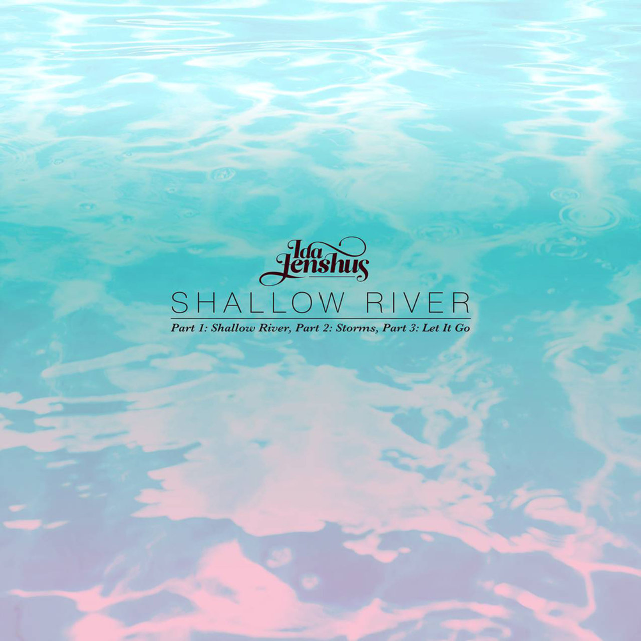 Shallow River (Pt 1: Shallow River, Pt 2: Storms, Pt 3: Let It Go)