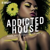 Addicted 2 House, Vol. 31