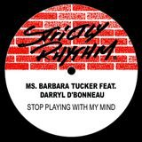 Stop Playing With My Mind (feat. Darryl D'Bonneau) [Whiplash and Turner Vocal Mix]