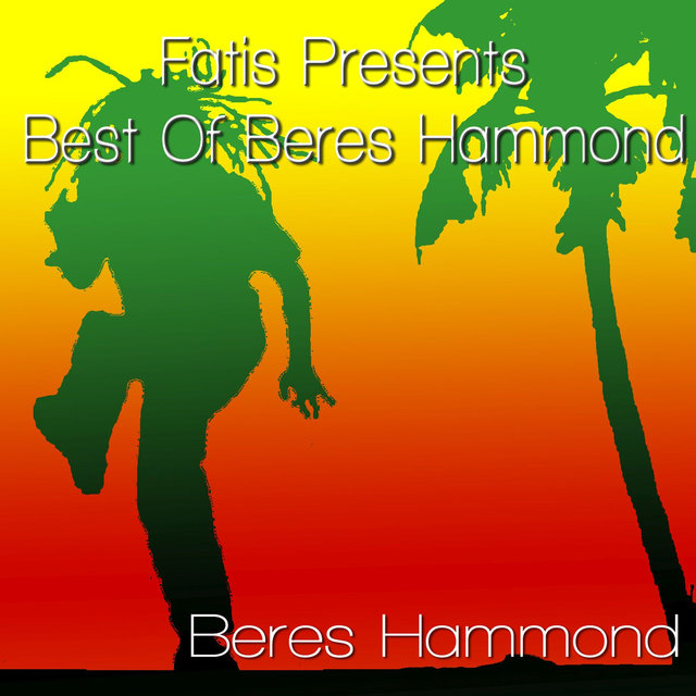 Fatis Presents Best of Beres Hammond