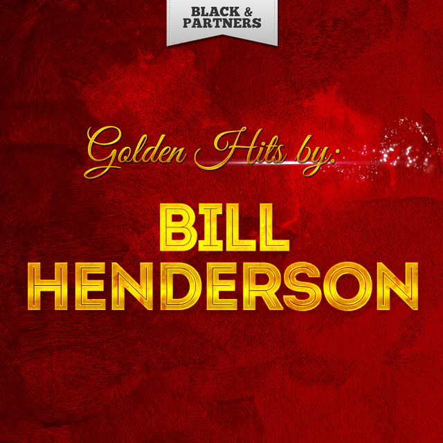 Golden Hits By Bill Henderson