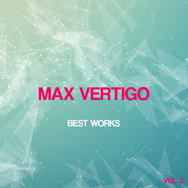 Max Vertigo Best Works, Vol. 2