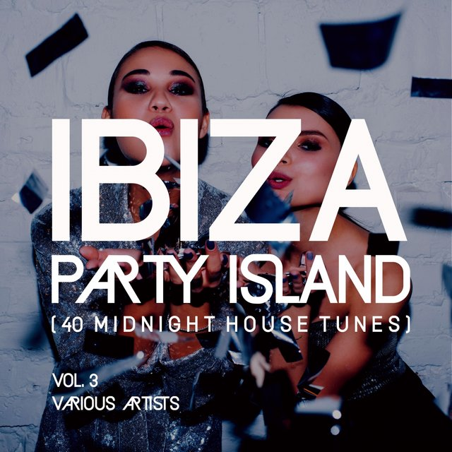 Ibiza Party Island (40 Midnight House Tunes), Vol. 3