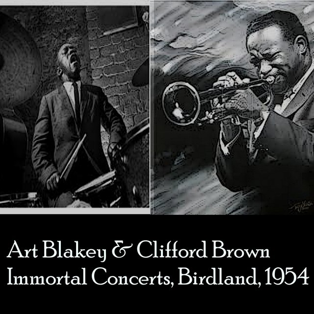 Art Blakey & Clifford Brown Immortal Concerts: Birdland 1954