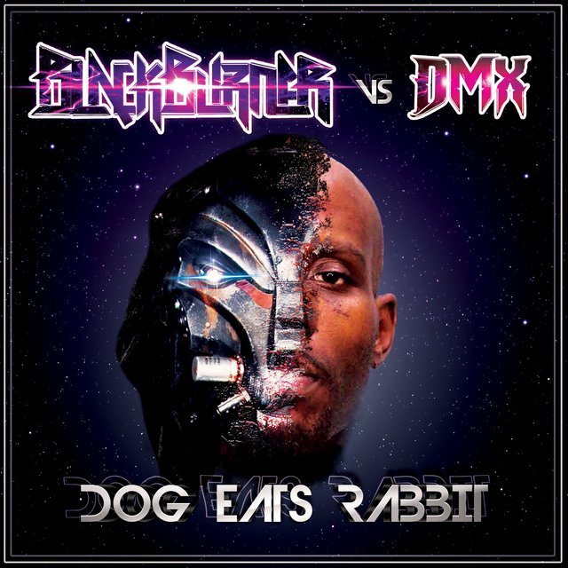 Dog Eats Rabbit (Blackburner Vs. DMX)