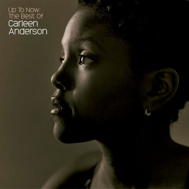 Up To Now: The Best Of Carleen Anderson