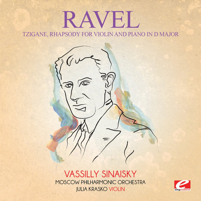 Ravel: Tzigane, Rhapsody for Violin and Piano in D Major (Digitally Remastered)