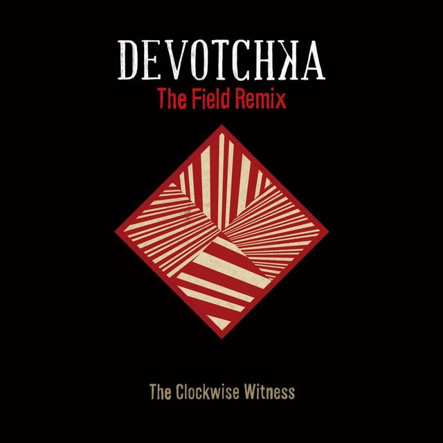 The Clockwise Witness (The Field Remix)